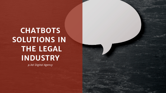 Chatbots Solutions in the Legal Industry