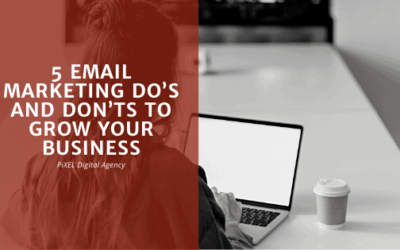 5 email marketing do's and don'ts to grow your business