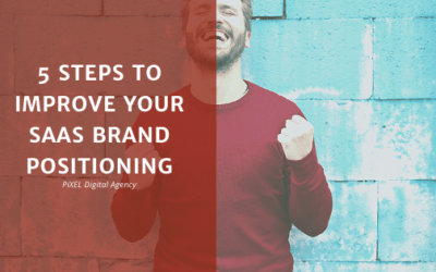 5 steps to improve your SaaS brand positioning