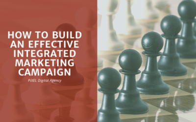 How to build an effective integrated marketing campaign