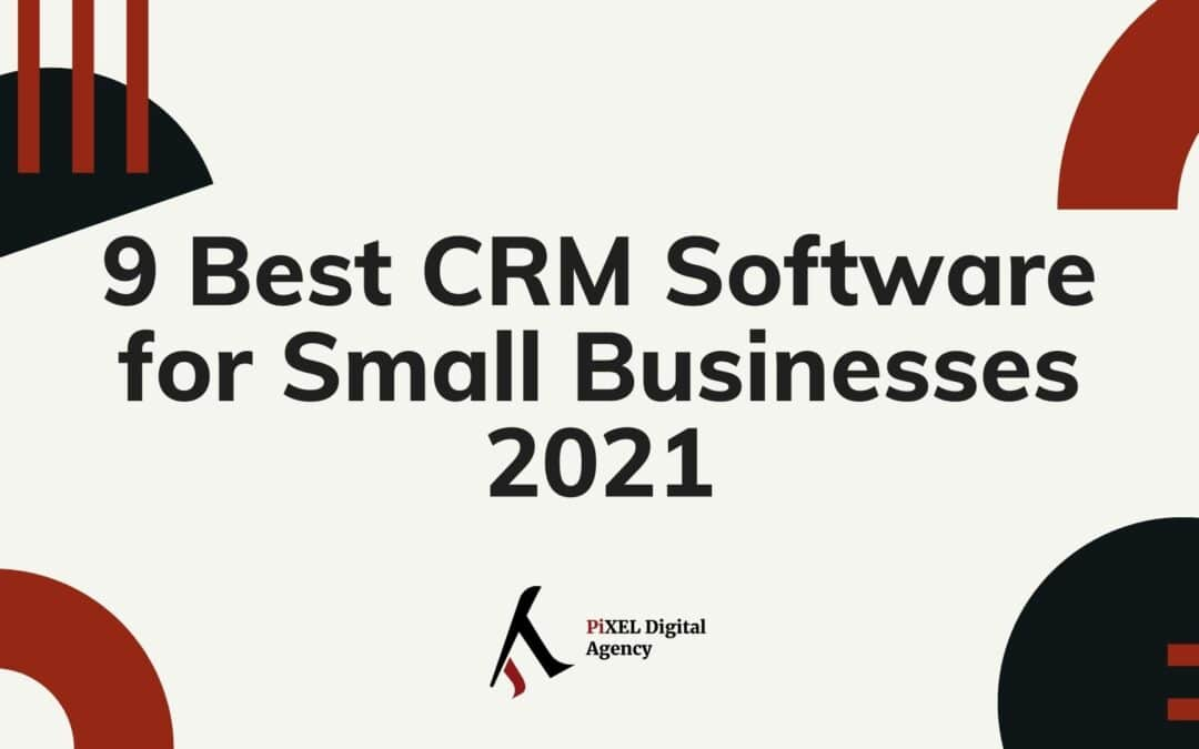 9 Best CRM Software for Small Business 2021